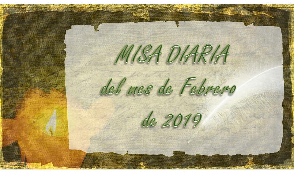 MISA DIARIA DEL MES DE FEBRERO DE 2019