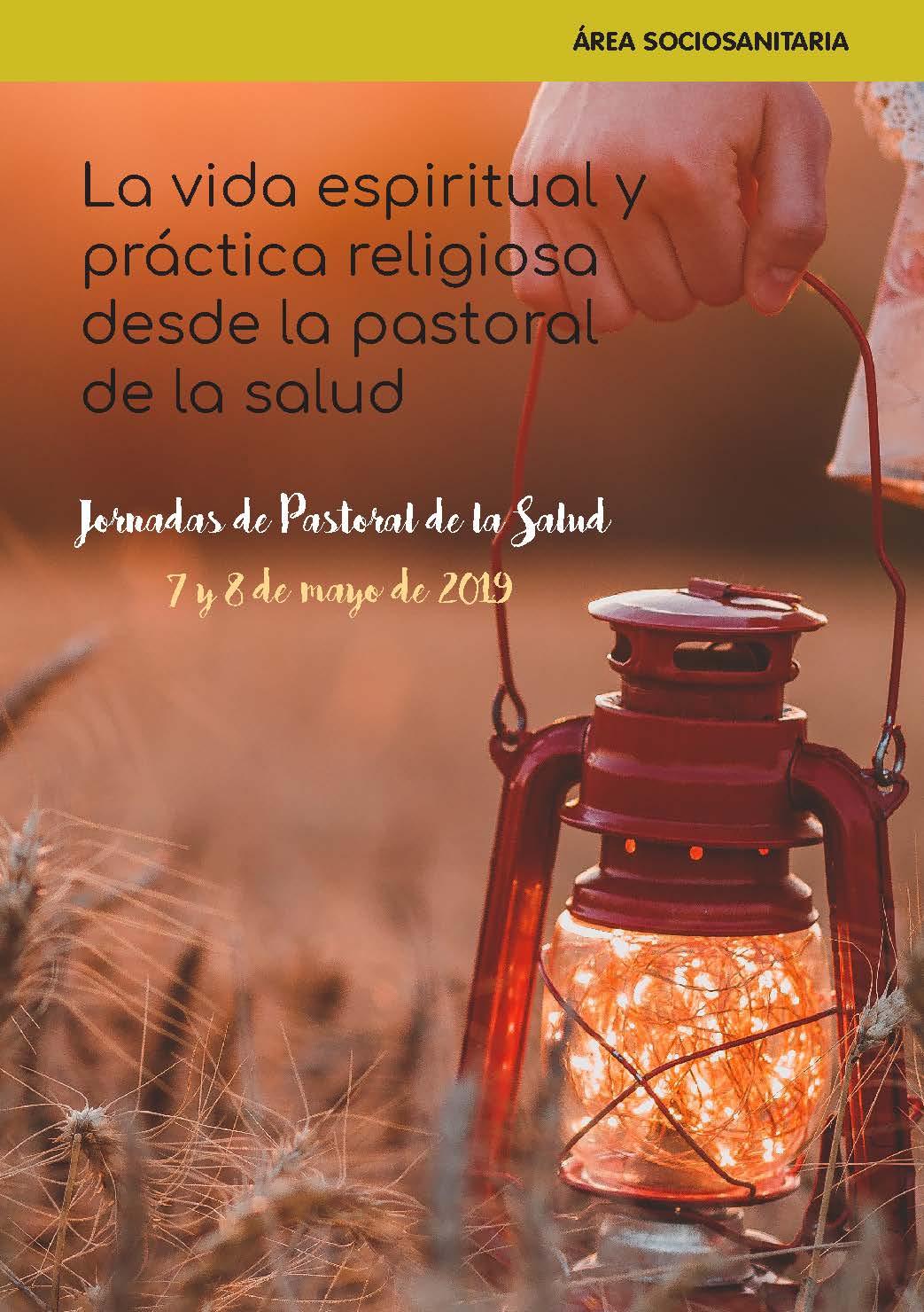 LA VIDA ESPIRITUAL Y LA PRACTICA RELIGIOSA DESDE LA PASTORAL DE LA SALUD