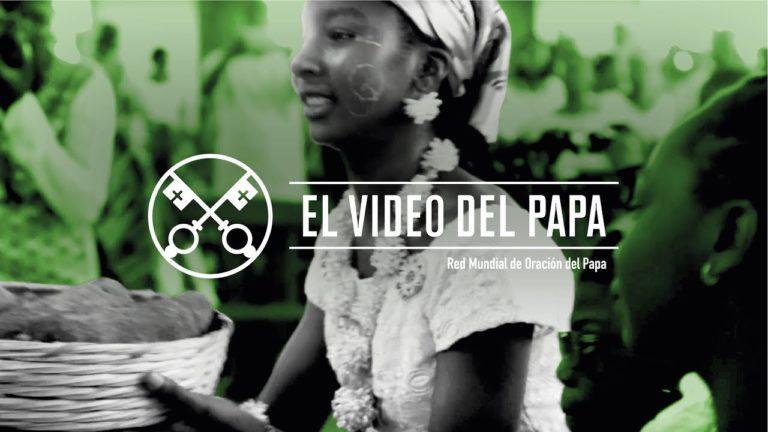 EL VIDEO DEL PAPA • MAYO 2019