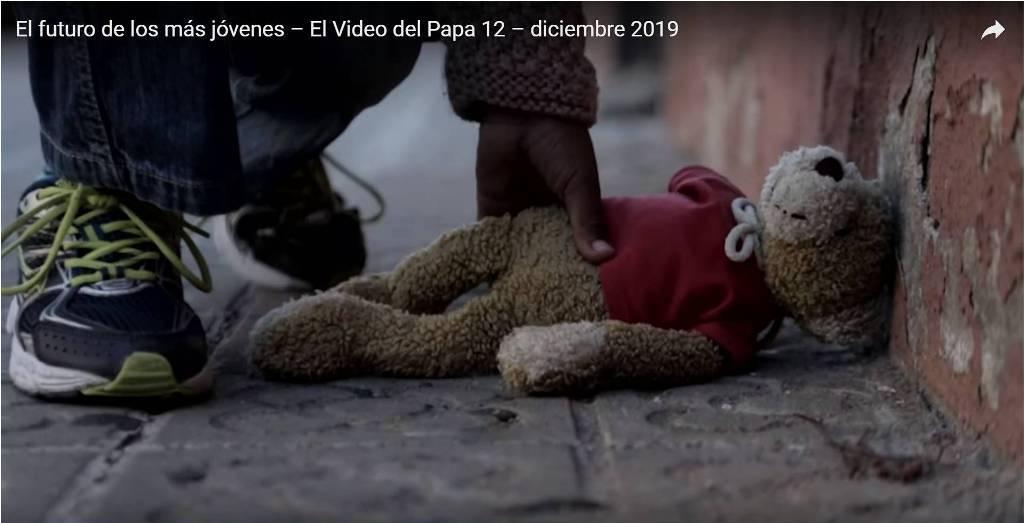 VIDEO DEL PAPA · DICIEMBRE DE 2019