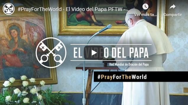El Video del Papa PFTW – Marzo 2020