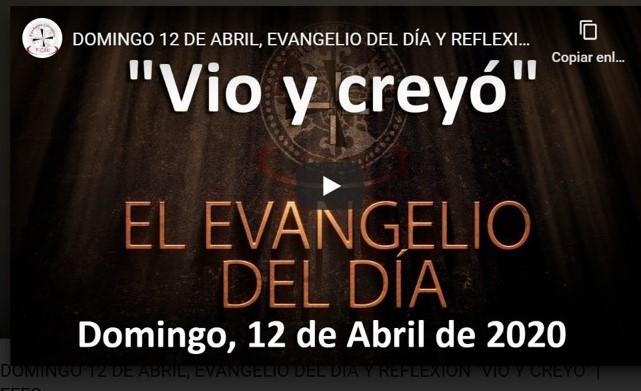 DOMINGO 12 DE ABRIL, EVANGELIO Y REFLEXIÓN «VIO Y CREYÓ»