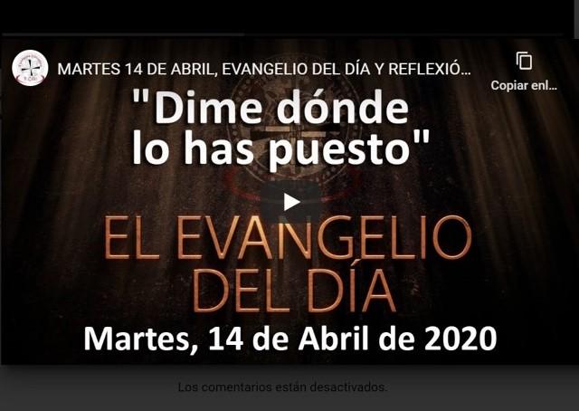 MARTES 14 DE ABRIL, EVANGELIO Y REFLEXIÓN «DIME DÓNDE LO HAS PUESTO»