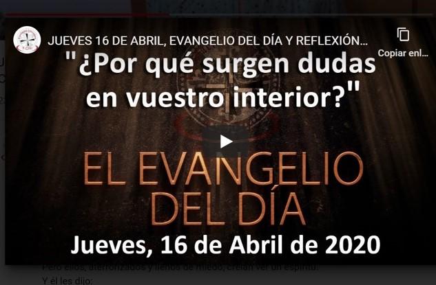JUEVES 16 DE ABRIL, EVANGELIO Y REFLEXIÓN «SUS OJOS NO ERAN CAPACES DE RECONOCERLO»