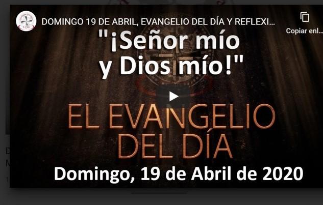 DOMINGO 19 DE ABRIL, EVANGELIO Y REFLEXIÓN «¡SEÑOR MÍO Y DIOS MÍO!»
