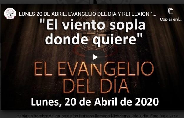 LUNES 20 DE ABRIL, EVANGELIO Y REFLEXIÓN «EL VIENTO SOPLA DONDE QUIERE»