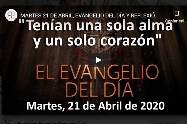 MARTES 21 DE ABRIL, EVANGELIO Y REFLEXIÓN » TENÍAN UNA SOLA ALMA Y UN SOLO CORAZÓN»