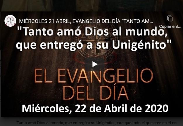 MIÉRCOLES 22 ABRIL, EVANGELIO «TANTO AMÓ DIOS AL MUNDO, QUE ENTREGÓ A SU UNIGÉNITO»