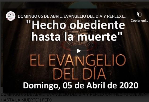 DOMINGO 05 DE ABRIL, EVANGELIO Y REFLEXIÓN «HECHO OBEDIENTE HASTA LA MUERTE»