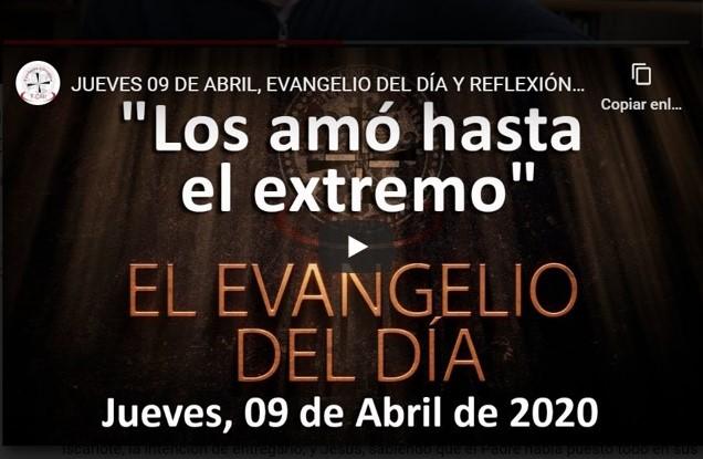 JUEVES 09 DE ABRIL, EVANGELIO Y REFLEXIÓN «LOS AMÓ HASTA EL EXTREMO»