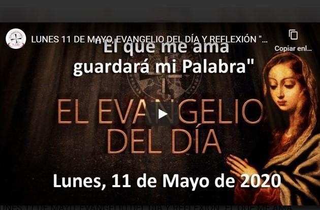 """LUNES 11 DE MAYO, EVANGELIO Y REFLEXIÓN """"EL QUE ME AMA GUARDARÁ MI PALABRA"""""""