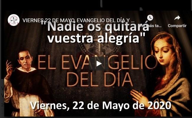 """VIERNES 22 DE MAYO, EVANGELIO Y REFLEXIÓN """"NADIE OS QUITARÁ VUESTRA ALEGRÍA"""""""
