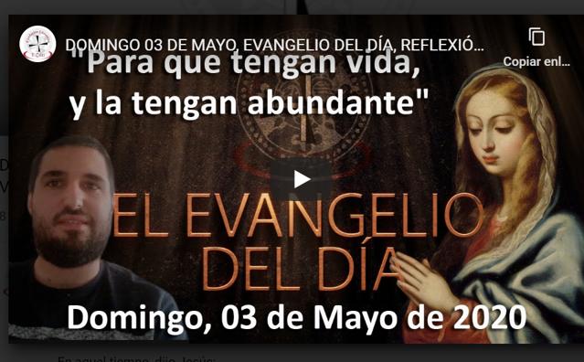 Domingo 03 de mayo, Evangelio y reflexión «Para que tengan vida, y la tengan abundante»