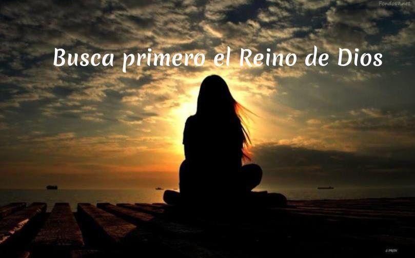 BUSCAD EL REINO DE DIOS PRIMERO – Martes 19 de Mayo