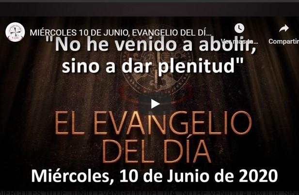 """MIÉRCOLES 10 DE JUNIO, EVANGELIO Y REFLEXIÓN """"NO HE VENIDO A ABOLIR, SINO A DAR PLENITUD"""""""