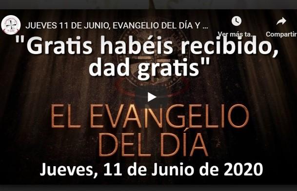 """JUEVES 11 DE JUNIO, EVANGELIO Y REFLEXIÓN """"GRATIS HABÉIS RECIBIDO, DAD GRATIS"""""""