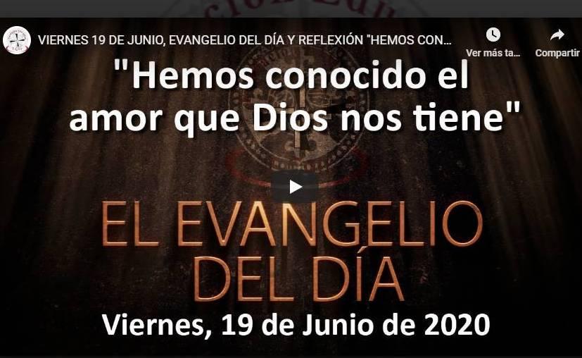 """VIERNES 19 DE JUNIO, EVANGELIO Y REFLEXIÓN """"HEMOS CONOCIDO EL AMOR QUE DIOS NOS TIENE»"""""""