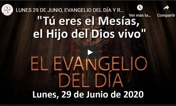 LUNES 29 DE JUNIO, EVANGELIO Y REFLEXIÓN «TÚ ERES EL MESÍAS, EL HIJO DEL DIOS VIVO»