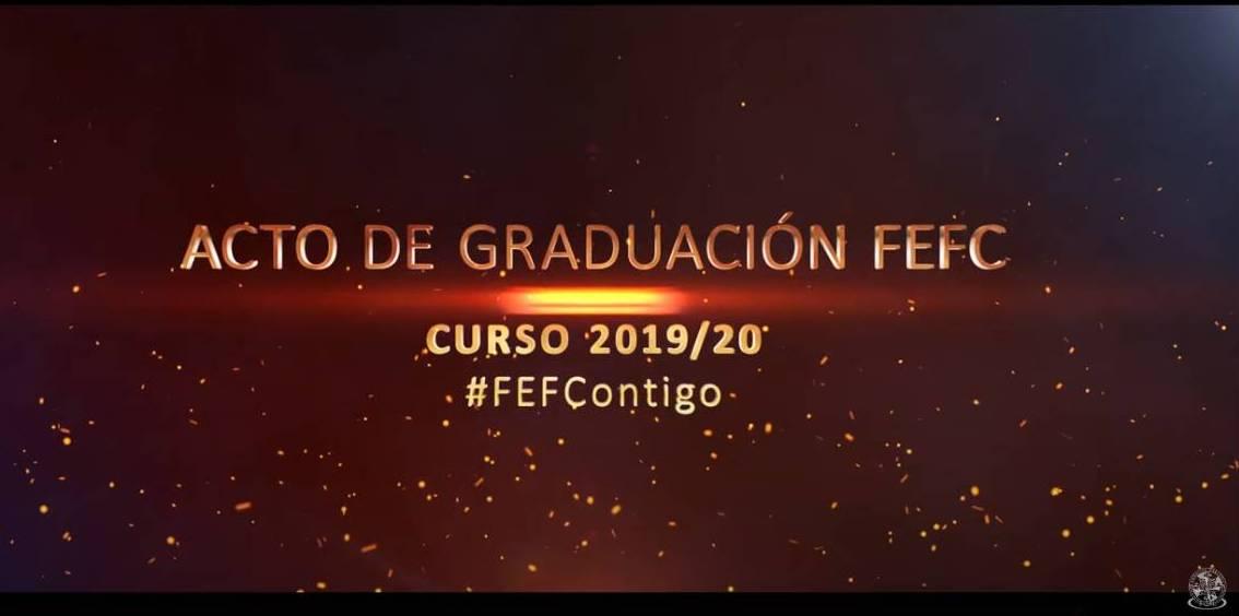 ACTO DE GRADUACIÓN DE LA FEFC CURSO ACADÉMICO 19/20
