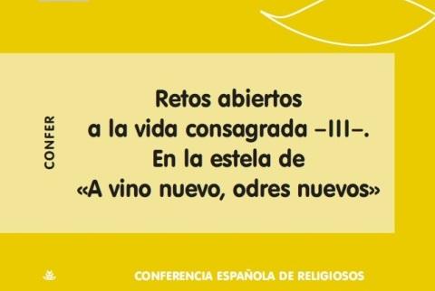 «RETOS ABIERTOS A LA VIDA CONSAGRADA III» Número 226 de la Revista CONFER