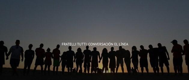 FRATELLI TUTTI: CONVERSACIÓN EN LINEA