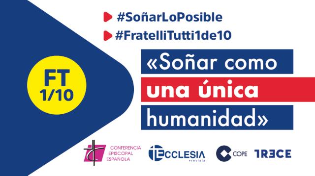 La CEE, ECCLESIA, COPE y TRECE lanzan una iniciativa sobre las claves de la Fratelli tutti