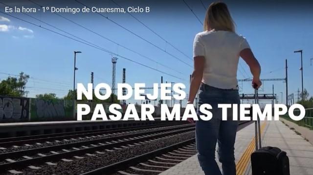 VIDEO ES LA HORA 1º DOMINGO DE CUARESMA CICLO B