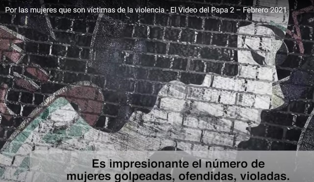 VIDEO DEL PAPA de FEBRERO: Por las mujeres que son víctimas de la violencia