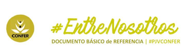 «ENTRE NOSOTROS: DOCUMENTO BÁSICO DE REFERENCIA» DE PJV DE CONFER