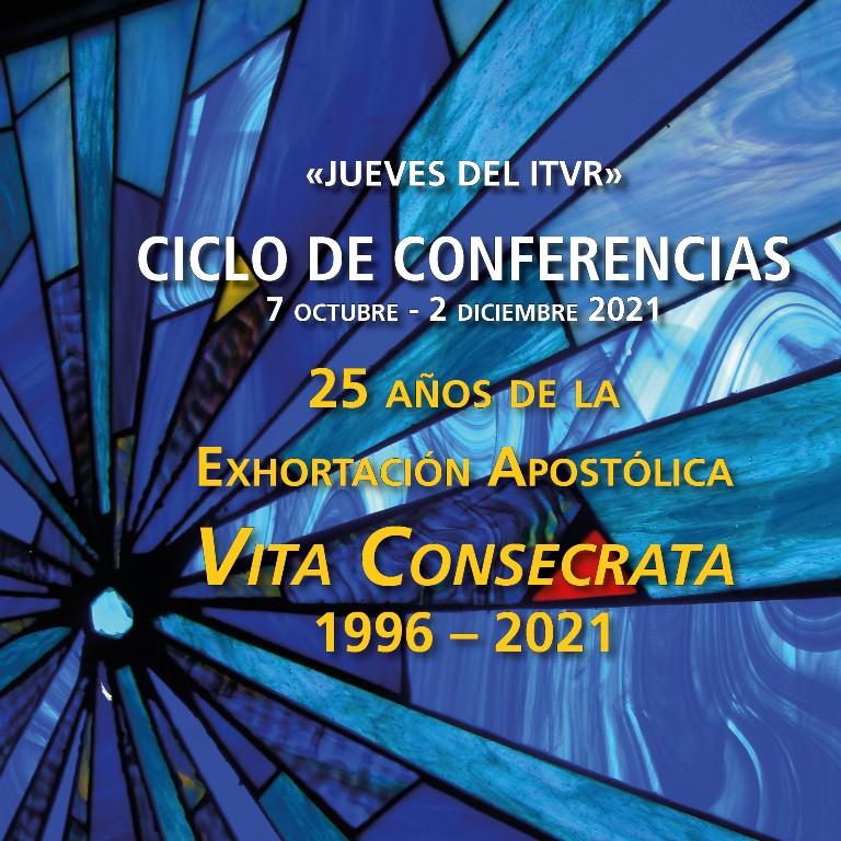 LOS JUEVES DEL ITVR «25 AÑOS DE LA EXHORTACIÓN APOSTÓLICA VITA CONSECRATA»