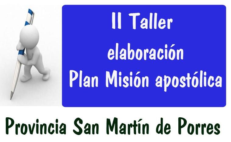 PLAN DE LA MISIÓN APOSTÓLICA  -II TALLER-