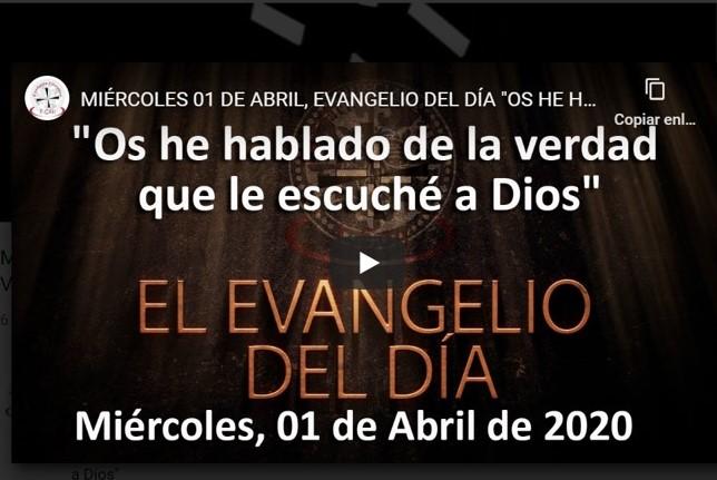 Miércoles 01 de abril, Evangelio y reflexión «Os he hablado de la verdad que le escuché a Dios»
