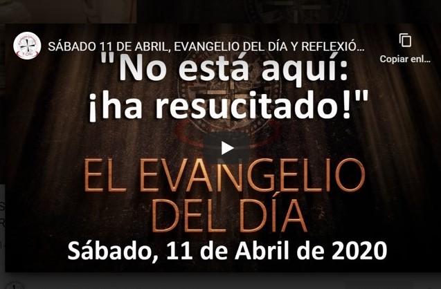 SÁBADO 11 DE ABRIL, EVANGELIO DEL DÍA Y REFLEXIÓN «NO ESTÁ AQUÍ: ¡HA RESUCITADO!»