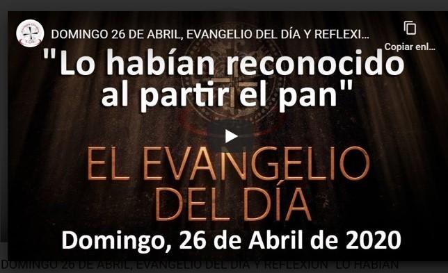 DOMINGO 26 DE ABRIL, EVANGELIO DÍA Y REFLEXIÓN «LO HABÍAN RECONOCIDO AL PARTIR EL PAN»