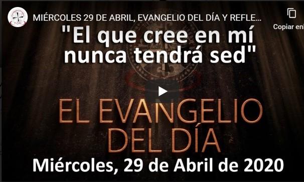 Miércoles 29 de abril, Evangelio y reflexión «El que cree en mí nunca tendrá sed»