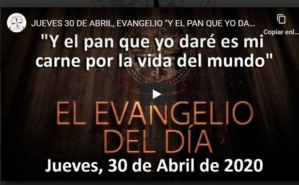 Jueves 30 de abril, Evangelio y reflexión «Y el pan que yo daré es mi carne por la vida del mundo»