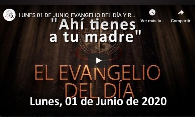 """LUNES 1 DE JUNIO, EVANGELIO Y REFLEXIÓN """"AHÍ TIENES A TU MADRE"""""""