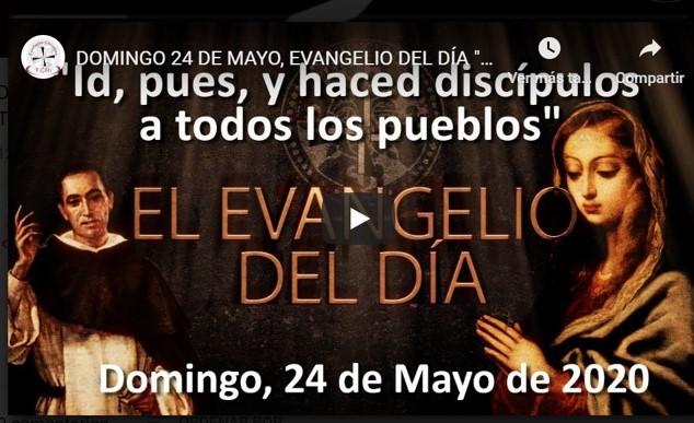"""DOMINGO 24 DE MAYO, EVANGELIO Y REFLEXIÓN """"ID, PUES, Y HACED DISCÍPULOS A TODOS LOS PUEBLOS"""""""