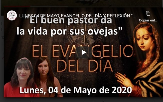 LUNES 04 DE MAYO, EVANGELIO Y REFLEXIÓN «EL BUEN PASTOR DA LA VIDA POR SUS OVEJAS»